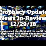 Prophecy Update End Times News Headlines  - 12/29/18